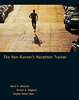 The Non-Runner's Marathon Trainer by [David A. Whitsett, Forrest A. Dolgener, Tanjala Jo Kole]