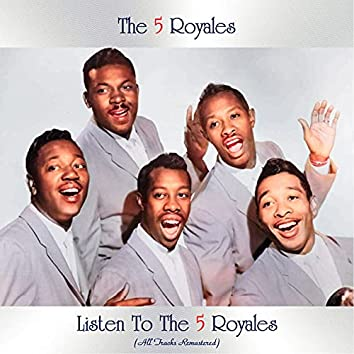 Listen to the 5 Royales (All Tracks Remastered)