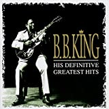His Definitive Greatest Hits - .B. King