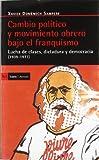 Cambio político y movimiento obrero bajo el franquismo: Lucha de clases, dictadura y democracia (1939-1977) (Antrazyt)