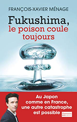 Fukushima : Le poison coule toujours