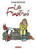 Les Frustrés - Intégrale - tome 1 - Les frustrés - Intégrale - Dargaud - 06/12/2007