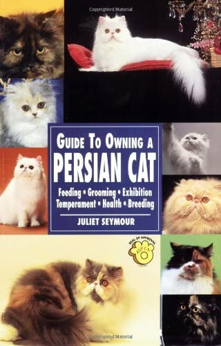 Guide to Owning a Persian Cat Feeding Grooming Exhibition Temperament Health Breeding product image