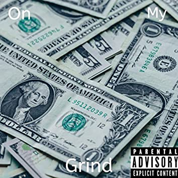 On my grind (Extended Version)