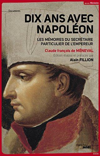 Dix ans avec Napoléon (DOCUMENTS)