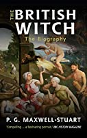 The British Witch: The Biography