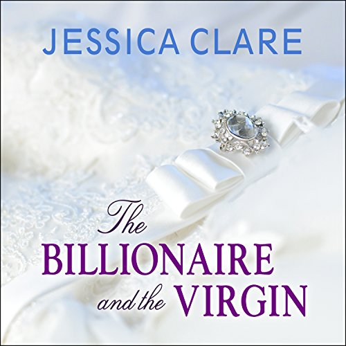 The Billionaire and the Virgin     Billionaires and Bridesmaids, Book 1              By:                                                                                                                                 Jessica Clare                               Narrated by:                                                                                                                                 Jillian Macie                      Length: 8 hrs and 53 mins     461 ratings     Overall 4.1