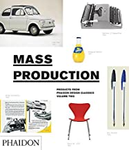 [(Mass Production: Products from Phaidon Design Classics)] [ By (author) Simon Alderson, By (author) Ralph Ball, By (author) Edward Barber, By (author) Phaidon Editors ] [June, 2009]