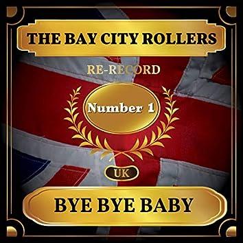 Bye Bye Baby (UK Chart Top 40 - No. 1)