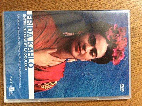Frida Kahlo Entre l'Extase et la Douleur ( DVD )