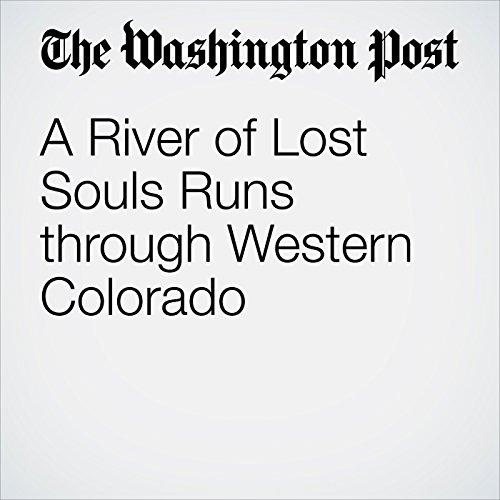 A River of Lost Souls Runs through Western Colorado  audiobook cover art
