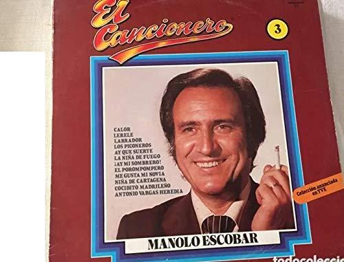 Manolo Escobar El cancionero, EL POROMPOMPERO, LA NIÑA DE FUEGO, CALOR LERELE...