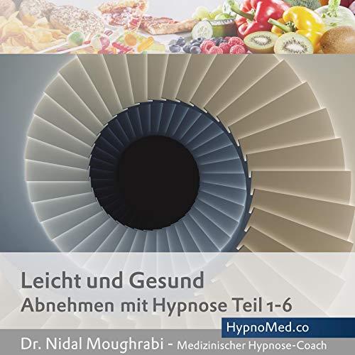 Leicht und Gesund: Abnehmen mit Hypnose 1-6