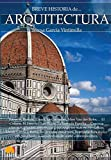Breve historia de la Arquitectura: (Versión sin solapas)