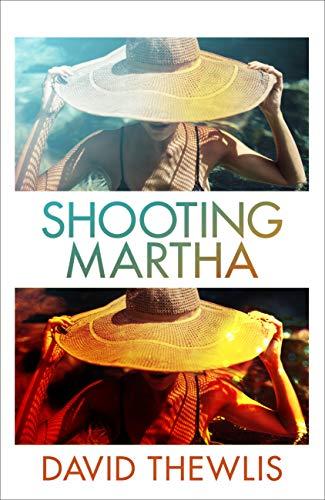 Shooting Martha (English Edition)
