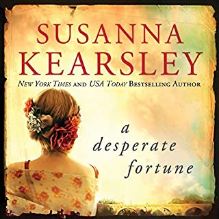 A Desperate Fortune                   Written by:                                                                                                                                 Susanna Kearsley                               Narrated by:                                                                                                                                 Katherine Kellgren                      Length: 15 hrs and 42 mins     4 ratings     Overall 4.5