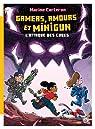 L'attaque des cubes, tome 2 : Gamers, amours et minigun par Carteron