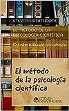 El método de la psicología científica: Cuadernillo de psicología