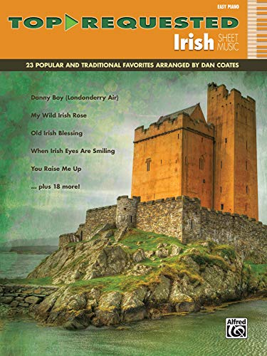 Top-Requested Irish Sheet Music: 23 Popular and Traditional Favorites (Easy Piano) (Top-requested Sheet Music)
