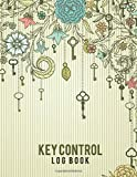 Key Control Log Book: for security reasons Record In Out Key Register Home Use Businesses Organizations Retail Stores Schools