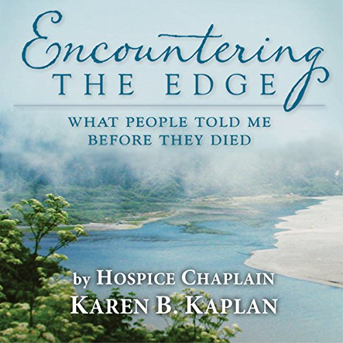 Encountering the Edge: What People Told me Before They Died audiobook cover art