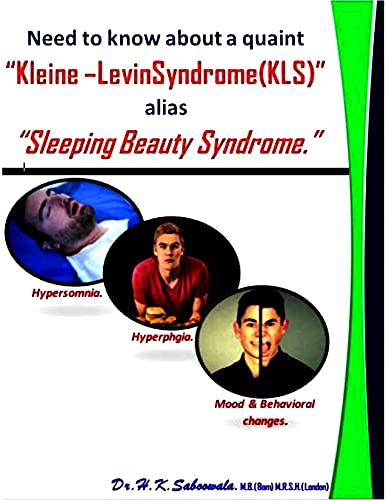 "Need to know about a quaint ""Kleine –Levin Syndrome"" (KLS) alias ""Sleeping..."
