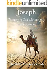 Joseph: Trusting in God's Sovereignty and Goodness (The Bible Teacher's Guide Book 22)