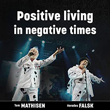 Positive living in negative times