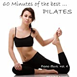 60 Minutes of the Best... Pilates (Piano Music Volume 4)
