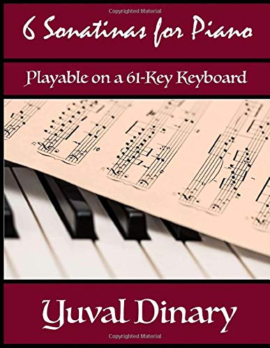 6 Sonatinas for Piano: Playable on a 61-Key Keyboard