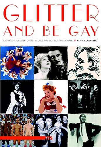 Glitter And Be Gay: Die authentische Operette und ihre schwulen Verehrer