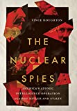 The Nuclear Spies: America's Atomic Intelligence Operation Against Hitler and Stalin