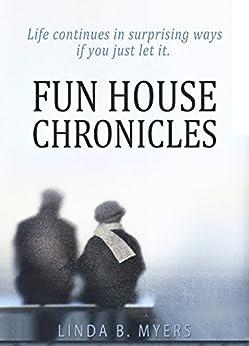 [Linda B. Myers]のFun House Chronicles (English Edition)