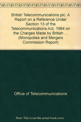 British Telecommunications plc: A Report on a Reference Under...