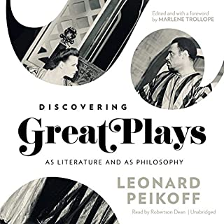 Discovering Great Plays                   Written by:                                                                                                                                 Leonard Peikoff,                                                                                        Marlene Trollope                               Narrated by:                                                                                                                                 Robertson Dean                      Length: 13 hrs and 49 mins     Not rated yet     Overall 0.0