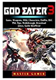 GOD EATER 3 GAME WEAPONS WIKI