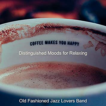 Distinguished Moods for Relaxing