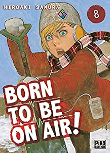 Born to be on air! Edition simple Tome 8