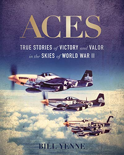 Aces: True Stories of Victory and Valor in the Skies of World War II (English Edition)
