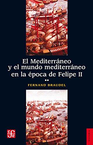El Mediterráneo y el mundo mediterráneo en la época de Felipe II. Tomo segundo (Spanish Edition)