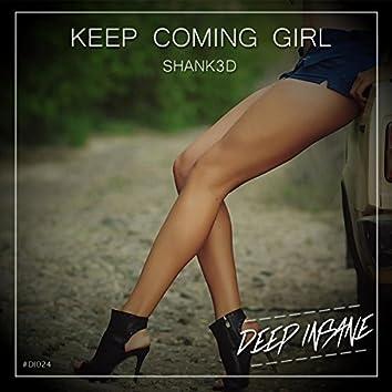 Keep Coming Girl