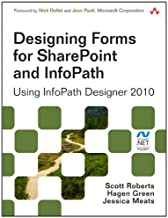Designing Forms for SharePoint and InfoPath: Using InfoPath Designer 2010 (Microsoft Windows Development Series)