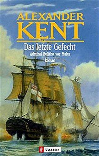 Das letzte Gefecht: Admiral Bolitho vor Malta (Ein Richard-Bolitho-Roman, Band 25)