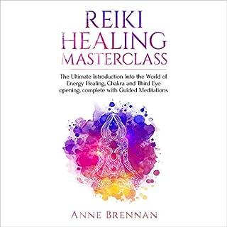 Reiki Healing Masterclass cover art