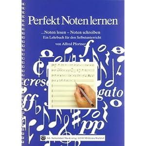 Perfekt Noten lernen: Noten lesen – Noten schreiben. Ein Lehrbuch für den Selbstunterricht