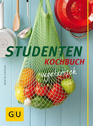 Studentenkochbuch - vegetarisch (GU Themenkochbuch)