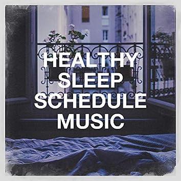 Healthy Sleep Schedule Music