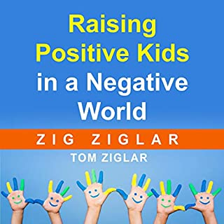 Raising Positive Kids in a Negative World audiobook cover art