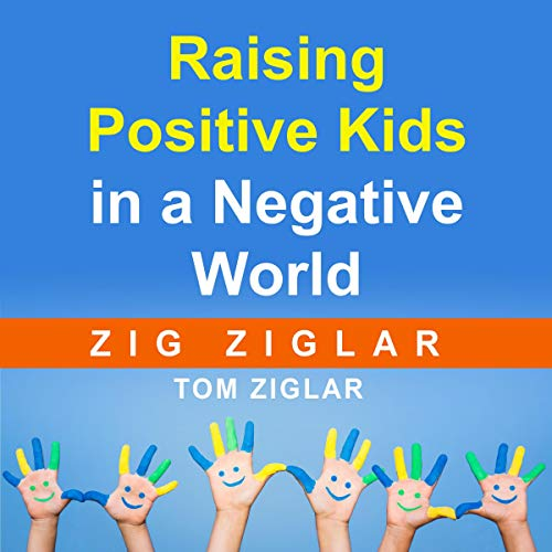 Raising Positive Kids in a Negative World cover art