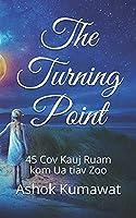 The Turning Point: 45 Cov Kauj Ruam kom Ua tiav Zoo